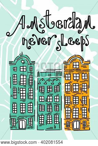 Poster With Traditional European Houses. Doodle Illustration. Greetings From Amsterdam. Amsterdam Ve