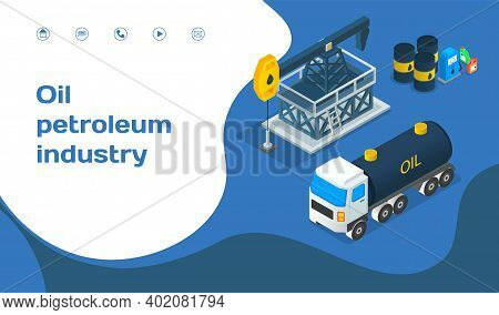 Landing Page Of Website. Oil Petroleum Industry, Oil Well, Barrels With Oil Products, Oil Transporta