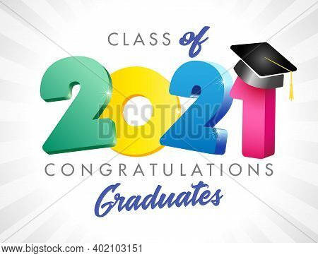 Class Of 2021 Year Graduation Banner, Awards Concept. Class Off Holiday Invitation Card. 3d Coloured