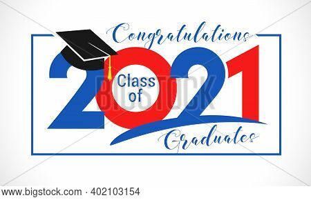 Class Of 2021 Year Graduation Banner, Awards Concept. Holiday Red And Blue Colored Invitation Card.