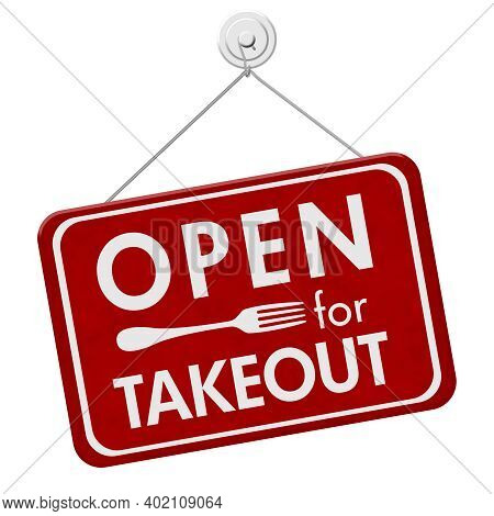 Open For Takeout Message On Hanging Red Sign For Restaurants Isolated On White 3d Illustration