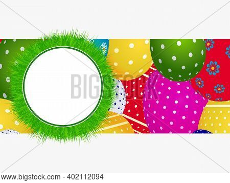Easter Blank Copy Space Circular Border With Grass Over Panel With Decorated Easter Eggs On White Ba