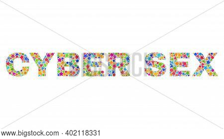 Cyber Sex Caption With Bright Mosaic Flat Style. Colorful Vector Illustration Of Cyber Sex Caption W