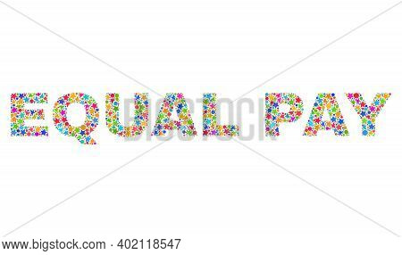 Equal Pay Caption With Bright Mosaic Flat Style. Colorful Vector Illustration Of Equal Pay Caption W