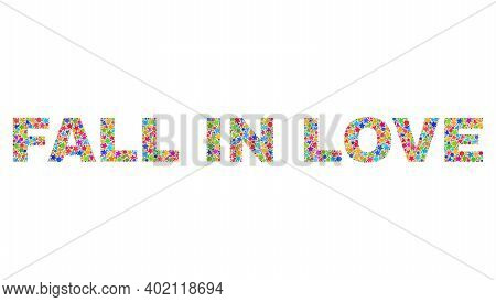 Fall In Love Caption With Bright Mosaic Flat Style. Colorful Vector Illustration Of Fall In Love Tit