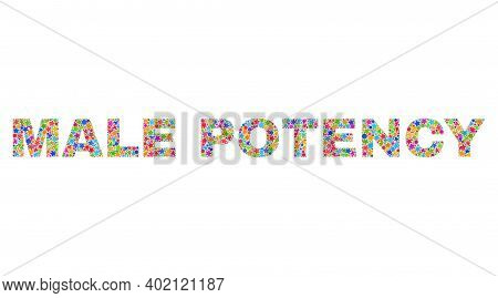 Male Potency Caption With Bright Mosaic Flat Style. Colorful Vector Illustration Of Male Potency Cap