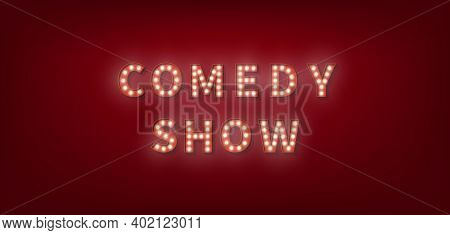 Comedy Show. 3d Marquee Light Bulb Text For Comedy Show