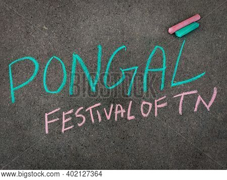 The Inscription Text On The Grey Board, Pongal Festival Of Tn(tamilnadu). Using Color Chalk Pieces.