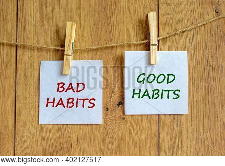 Bad Or Good Habits Symbol. Wooden Clothespins With White Sheets Of Paper. Words 'bad Habits, Good Ha