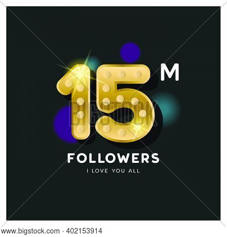 Thank You For 15 Million Followers Design For Banner And Poster Celebration