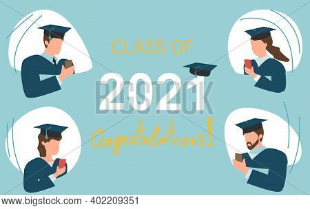 Class Of 2021 Year Prepare For Virtual Graduation Ceremonies. Graduate Digitally. Congratulation Gra