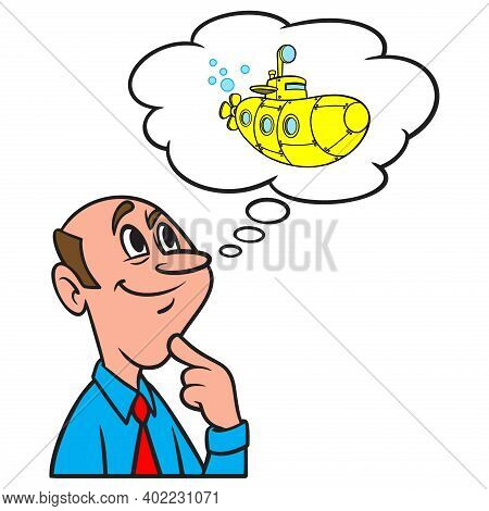 Thinking About A Yellow Submarine - A Cartoon Illustration Of A Man Thinking About A Yellow Submarin