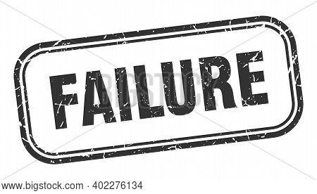 Failure Stamp. Failure Square Grunge Black Sign