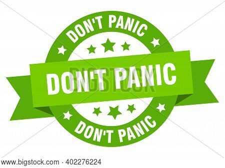 Don't Panic Round Ribbon Isolated Label. Don't Panic Sign