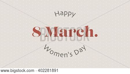 8 March. Happy Woman's Day Handwritten Lettering. Typography Postcard. Modern Vintage Greeting Postc