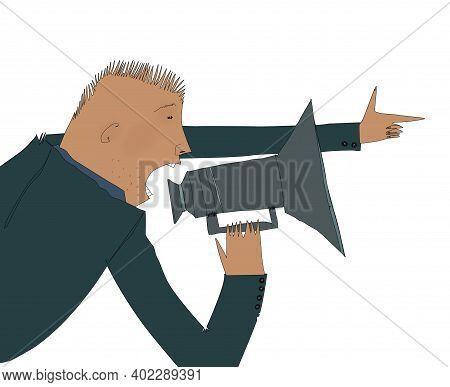 Man Shouts Into A Megaphone. Leader. Humorous Illustration