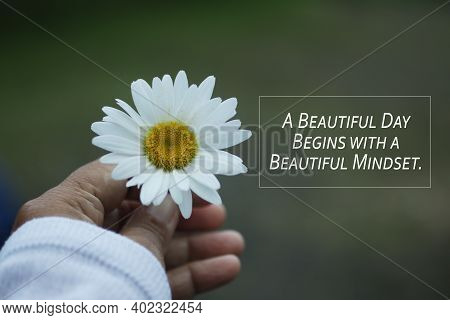 Inspirational Quote - A Beautiful Day Begins With A Beautiful Mindset. Motivational Words Concept Wi