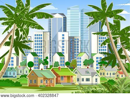A Village In The Suburbs Of A Big City. Cityscape With Palms And Sky. High-rise Buildings, Skyscrape