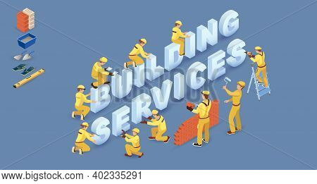 Workers Install Isometric Letters. Words Home Wallpaper. Vector Illustration.