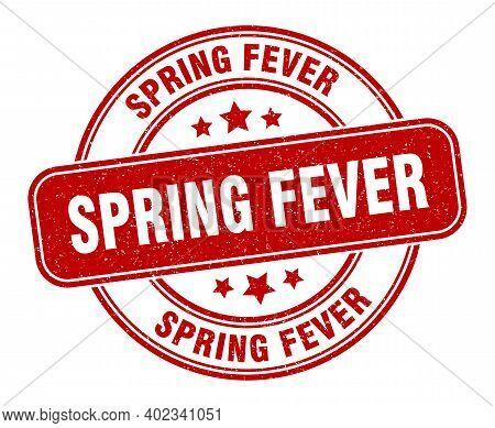 Spring Fever Stamp. Spring Fever Sign. Round Grunge Label