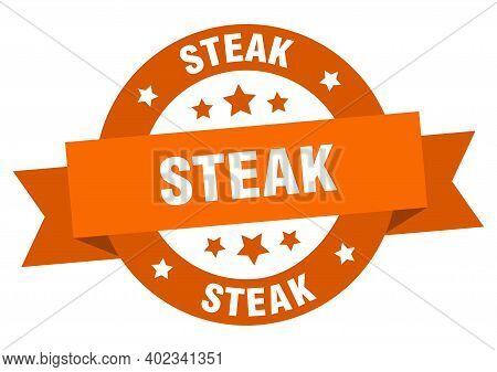 Steak Ribbon. Steak Round Orange Sign. Steak