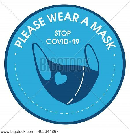A Face Mask Is Required. Sticker Round Social Distance. Stop Covid-19.