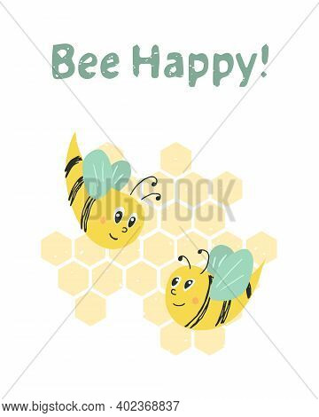 Vector Illustration Cute Postcard With Bee. Composition With Words Bee Happy. Creative Flat Composit