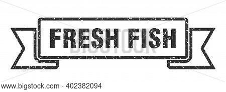 Fresh Fish Ribbon. Fresh Fish Grunge Band Sign. Fresh Fish Banner