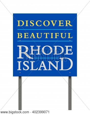 Vector Illustration Of The Discover Beautiful Rhode Island Blue Road Sign On Metallic Posts