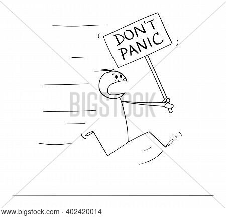 Cartoon Stick Figure Illustration Of Man Running In Fear And Holding Dont Panic Sign.