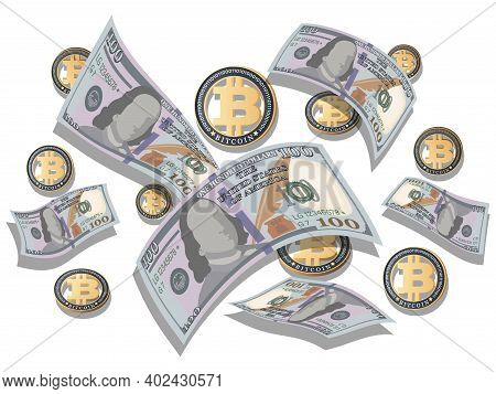 Bitcoin. Dollar Bills. Vector Money Background. Hundred Dollar Bills, Coins Are Flying On White Back