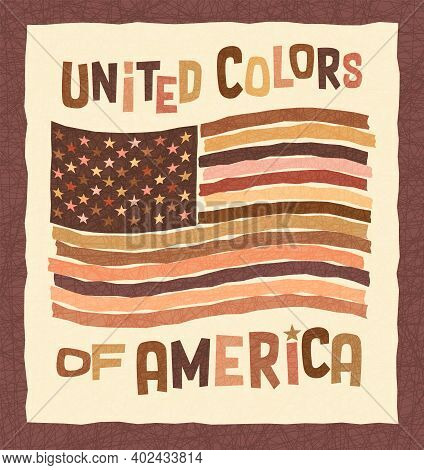 American Flag In Colors Of Skin Tones Includes African, Asian, Indian, Caucasian And Native American