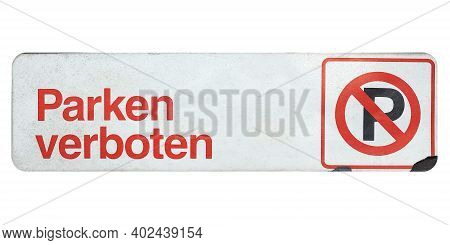 German Traffic Sign Isolated Over White Background. Parken Verboten (translation: Parking Forbidden)