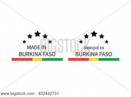Made In Burkina Faso Labels In English And In French Languages. Quality Mark Vector Icon. Perfect Fo
