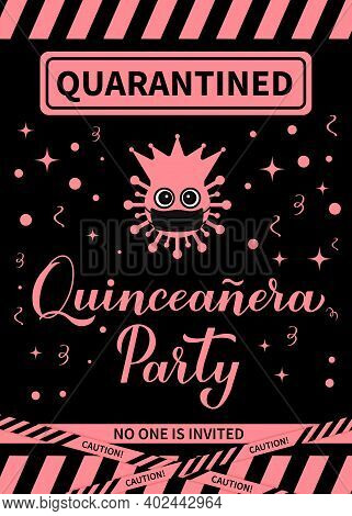 Quarantinned Quinceanera Party Banner. Calligraphy Lettering With Cute Virus Wearing Mask. Spanish O