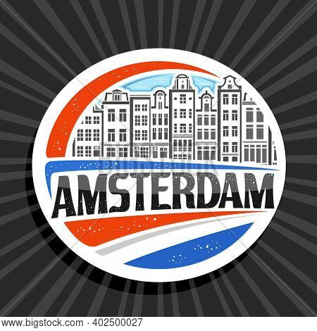Vector Logo For Amsterdam, White Decorative Badge With Outline Illustration Of Amsterdam City Scape