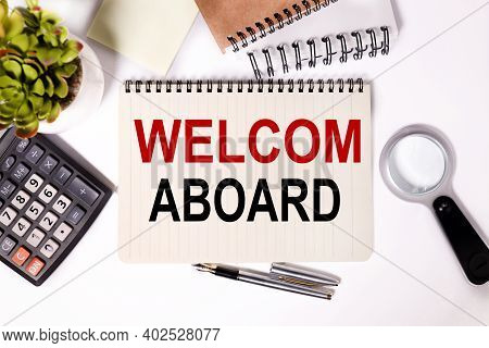 Welcom Aboard, Text On White Paper, On Notebook, Light And White Background