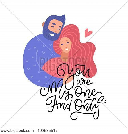 Embracing Young Man And Woman Greeting Card With You Are My One And Only Handwritten Lettering Quote