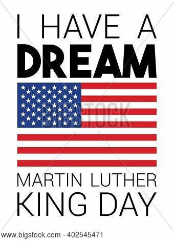 Martin Luther King Day Concept With American Flag.