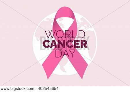 World Cancer Day Globe Lettering Banner, We Can I Can. February 4. Vector Illustration Of World Canc