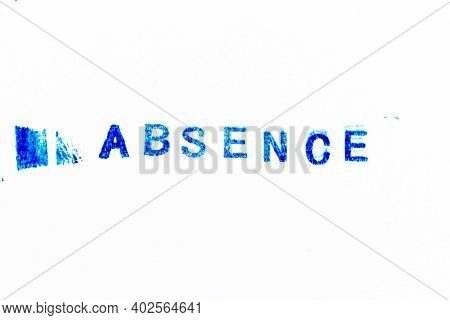 Blue Color Ink Of Rubber Stamp In Word Absence On White Paper Background