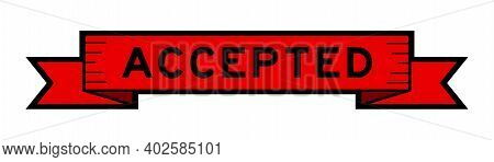 Vintage Ribbon Banner In Red Color With Word Accepted On White Background