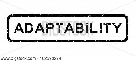 Grunge Black Adaptability Word Square Rubber Seal Stamp On White Background