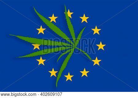 European Union Flag With The Image Of Marijuana Leaves. Cannabis Legalization Concept In Eu. Drug Po