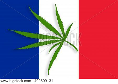 France Flag With The Image Of Marijuana Leaves. Cannabis Legalization Concept In France. Drug Policy