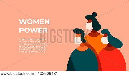 Three Women Of Different Nationalities And Cultures Standing Together With Text Women Power.the Unio