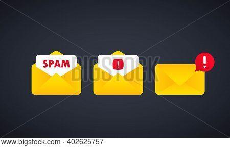 Spam Message. Email Warning Concept. Envelope With Spam. Alert Message Notification. Danger Error Al