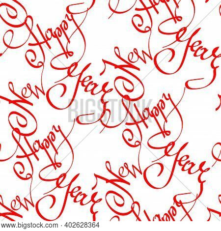 Happy New Year Seamless Pattern With Red Ornate Lettering Calligraphy Phrase On White Background. Ca