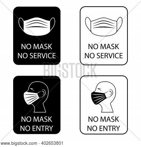 No Mask No Entry. Facemask Required While On The Premises. The Covering Must Be Worn. Stop, No Mask,