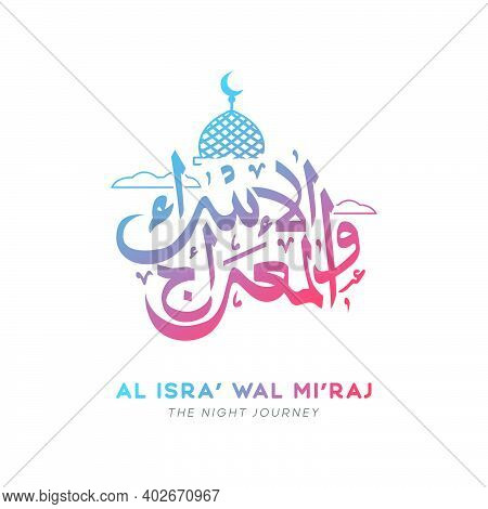 Al Isra Wal Miraj Calligraphy Design Vector For Greeting Card And Banner